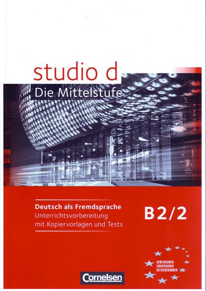 STUDIO D B2/2: UNTERRICHTSVORBEREITUNG                                          UNTERRICHTSVORB