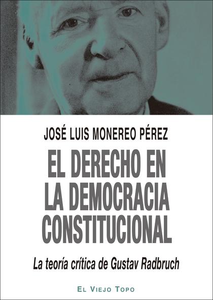 EL DERECHO EN LA DEMOCRACIA CONSTITUCIONAL                                      LA TEORI0