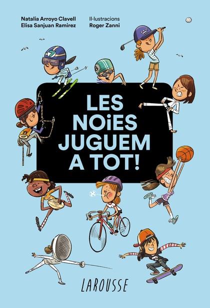 LES NOIES JUGUEM A TOT!.