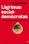 LÁGRIMAS SOCIAL-DEMÓCRATAS : EL DESPARRAME SENTIMENTAL DEL ZAPATERISMO