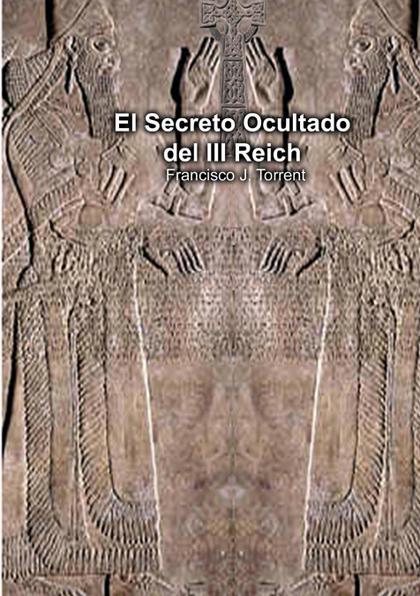 EL SECRETO OCULTADO DEL III REICH