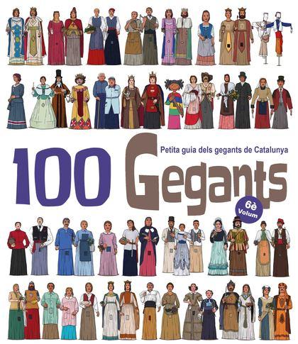 100 GEGANTS. VOLUM 6. PETITA GUIA DELS GEGANTS DE CATALUNYA                     PETITA GUIA DEL