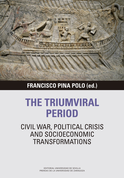 THE TRIUMVIRAL PERIOD: CIVIL WAR, POLITICAL CRISIS AND SOCIOECONOMIC TRANSFORMAT