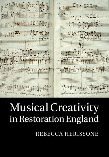 MUSICAL CREATIVITY IN RESTORATION ENGLAND