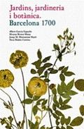 JARDINS, JARDINERIA I BOTÀNICA. BARCELONA 1700