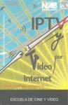 IPTV Y VIDEO POR INTERNET. AMPLIANDO EL ALCANCE DE LA EMISION DE TV