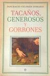 TACAÑOS, GENEROSOS Y GORRONES