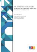 DEL DERECHO A LA EDUCACIÓN A LA EDUCACIÓN COMO DERECHO:. REFLEXIONES Y PROPUESTAS