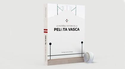 LA INCREÍBLE HISTORIA DE LA PELOTA VASCA.