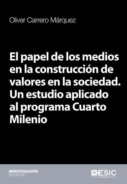 EL PAPEL DE LOS MEDIOS EN LA CONSTRUCCIÓN DE VALORES EN LA SOCIEDAD             UN ESTUDIO APLI
