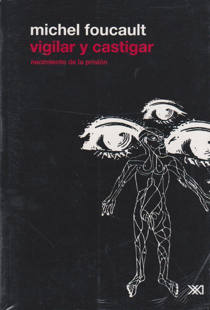 VIGILAR Y CASTIGAR. NACIMIENTO DE LA PRISIÓN (EDICIÓN REVISADA Y CORREGIDA)