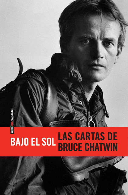BAJO EL SOL : LAS CARTAS DE BRUCE CHATWIN