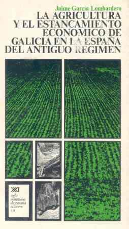 AGRICULTURA Y EL ESTANCAMIENTO ECONÓMICO DE GALICIA EN LA ESPAÑA D