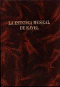 ESTÉTICA MUSICAL DE RAVEL, LA