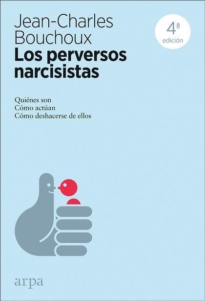 LOS PERVERSOS NARCISISTAS.