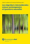 LES MIGRATIONS INTERNATIONALES : ENJEUX CONTEMPORAINS ET QUESTIONS NOUVELLES