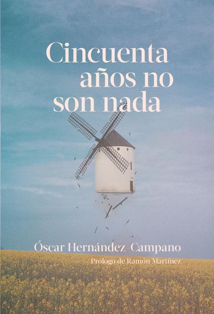 CINCUENTA AÑOS NO SON NADA (2ªED).