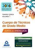 CUERPOS DE TÉCNICOS DE GRADO MEDIO DE LA JUNTA DE ANDALUCÍA. TEMARIO COMÚN VOLUM.