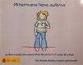 MI HERMANO TIENE AUTISMO. UN LIBRO EXPLICATIVO PARA NIÑOS DE ENTRE 4 Y 5 AÑOS DE
