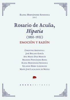 ROSARIO DE ACUÑA, HIPATIA (1850-1923)                                           EMOCIÓN Y RAZÓN