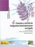 CONSUMO Y OCIO DE LOS INMIGRANTES LATINOAMERICANOS EN ESPAÑA : UN ACERCAMIENTO DESDE LA PERSPEC