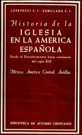 HISTORIA DE LA IGLESIA EN LA AMÉRICA ESPAÑOLA (T.1) : DESDE EL DESCUBRIMIENTO HASTA COMIENZOS D
