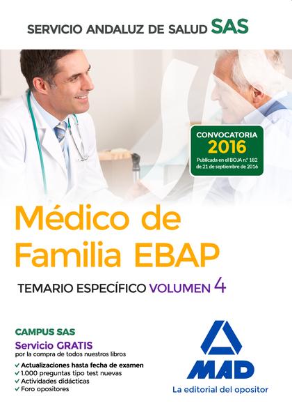 MÉDICO DE FAMILIA EBAP DEL SERVICIO ANDALUZ DE SALUD. TEMARIO ESPECÍFICO VOL 4.