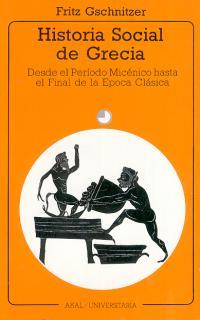 HISTORIA SOCIAL DE GRECIA: (DESDE EL PERÍODO MICÉNICO HASTA EL FINAL D