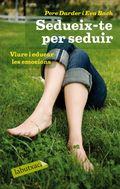 SEDUEIX-TE PER SEDUIR : VIURE I EDUCAR LES EMOCIONS