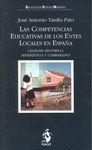 LAS COMPETENCIAS EDUCATIVAS DE LOS ENTES LOCALES EN ESPAÑA : ANÁLISIS HISTÓRICO, SISTEMÁTICO Y