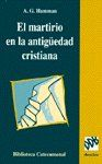 EL MARTIRIO EN LA ANTIGÜEDAD CRISTIANA
