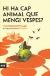 HI HA CAP ANIMAL DE MENGI VESPES?