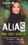 ALIAS: UNA VIDA SECRETA