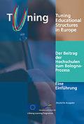 DER BEITRAG DER HOCHSCHULEN ZUM BOLOGNA-PROZESS : TUNING EDUCATIONAL STRUCTURES IN EUROPA