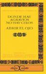 DONDE HAY AGRAVIOS NO HAY CELOS ] ABRIR EL OJO