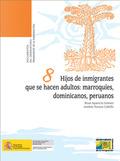 HIJOS DE INMIGRANTES QUE SE HACEN ADULTOS: MARROQUÍES, DOMINICANOS, PERUANOS