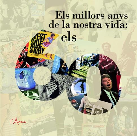ELS MILLORS ANYS DE LA NOSTRA VIDA : ELS 60