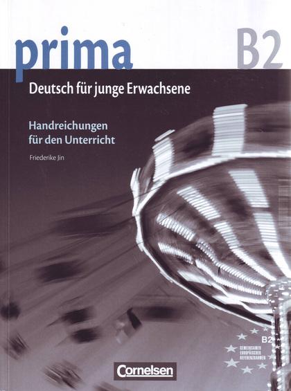 PRIMA B2. BAND 6: HANDREICHUNGEN FÜR DEN UNTERRICHT                             HANDREICHUNGEN