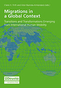 MIGRATIONS IN A GLOBAL CONTEXT : TRANSITIONS AND TRANSFORMATIONS EMERGING FROM INTERNATIONAL HU