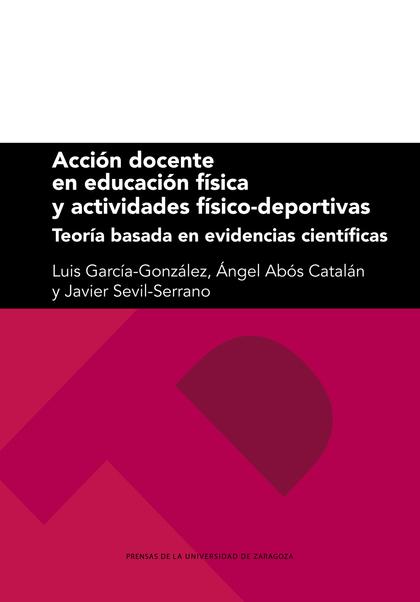 ACCIÓN DOCENTE EN EDUCACIÓN FÍSICA Y ACTIVIDADES FÍSICO-DEPORTIVAS              TEORÍA BASADA E