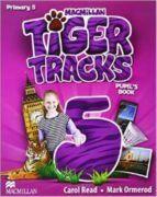 TIGER TRACKS 5ºPRIMARIA. PUPIL´S +EBOOK PACK