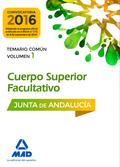 CUERPOS SUPERIORES FACULTATIVOS DE LA JUNTA DE ANDALUCÍA. TEMARIO COMÚN VOLUMEN
