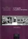 LA GEOGRAFÍA Y LA GESTIÓN DEL TURISMO: VIII COLOQUIO DE GEOGRAFÍA DEL