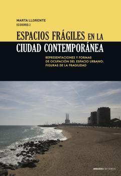 ESPACIOS FRÁGILES EN LA CIUDAD CONTEMPORÁNEA                                    REPRESENTACIONE