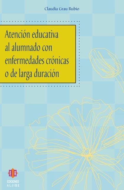 Atención educativa al alumnado con enfermedades crónicas o de larga duración