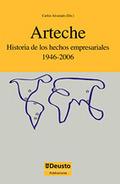 ARTECHE : HISTORIA DE LOS HECHOS EMPRESARIALES, 1946-2006