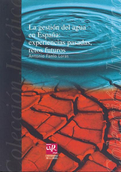 LA GESTIÓN DEL AGUA EN ESPAÑA: EXPERIÈNCIAS PASADAS, RETOS FUTUROS. LE