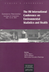THE ISI INTERNATIONAL CONFERENCE ON ENVIRONMENTAL STATISTCS AND HEALTH : CONFERENCE PROCEEDINGS