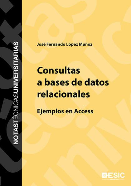CONSULTAS A BASES DE DATOS RELACIONALES : EJEMPLOS EN ACCES