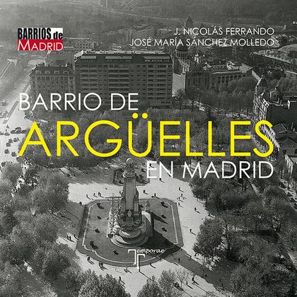 BARRIO DE ARGÜELLES EN MADRID.